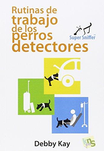 Rutinas de trabajo de los perros detectores